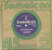 Slim Smith - The Time Has Come / It's Alright (Jamaican Recordings) UK 7""